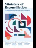 Ministers of Reconciliation: Preaching on Race and the Gospel
