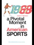 1968: A Pivotal Moment in American Sports