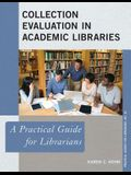 Collection Evaluation in Academic Libraries: A Practical Guide for Librarians