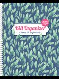 Bill Organizer: Keep Life Organized (Includes Password Log)
