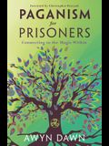 Paganism for Prisoners: Connecting to the Magic Within