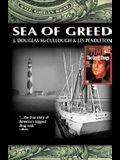Sea of Greed: The True Story of the Arrest and Conviction of Manuel Antonio Noriega