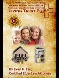 How to Protect Your Assets from Probate Plus Lawsuits Plus Nursing Home Expenses with the Living Trust Plus