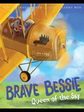 Brave Bessie: Queen of the Sky