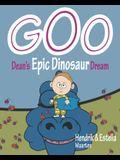 GOO, Dean's Epic Dinosaur Dream