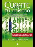 Curate Tu Mismo: Los Sorprendentes Resultados de la Nutricion Ortomolecular = Heal Your Self
