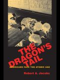 The Dragon's Tail: Americans Face the Atomic Age