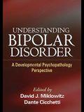 Understanding Bipolar Disorder: A Developmental Psychopathology Perspective