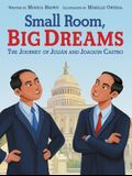 Small Room, Big Dreams: The Journey of Julián and Joaquin Castro