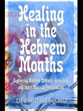 Healing in the Hebrew Months: Exploring Hebrew Letters, Gematria, and their Musical Frequencies