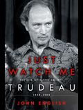 Just Watch Me: The Life of Pierre Elliott Trudeau, 1968-2000