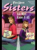 Ask Miss Know-It-All (Full House Sisters)