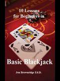 10 Lessons for Beginners in Basic Blackjack