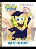 Top of the Class! (SpongeBob SquarePants) (Little Golden Book)