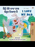 I Love My Dad (Punjabi English Bilingual Book for Kids): Punjabi India