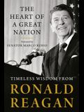 The Heart of a Great Nation: Timeless Wisdom from Ronald Reagan