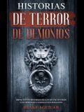 Historias de Terror de Demonios: Impactantes Historias Reales de Encuentros con Demonios y Otros Entes Malignos