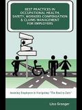 Best Practices in Occupational Health, Safety, Workers Compensation and Claims Management for Employers: Assisting Employers in Navigating the Road to