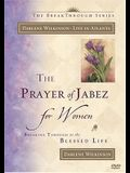 The Prayer of Jabez for Women: Breaking Through to the Blessed Life
