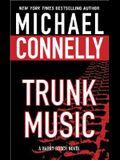 Trunk Music (Harry Bosch Novels)