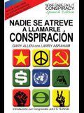 Nadie Se Atreve A Llamarle Conspiración - None Dare Call It Conspiracy: Spanish Edition