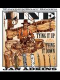 Line: Tying It Up, Tying It Down