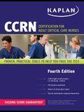 CCRN: Certification for Adult Critical Care Nurses (Kaplan Ccrn)