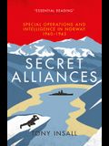 Secret Alliances: Special Operations and Intelligence in Norway 1940-1945