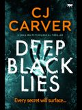 Deep Black Lies: a chilling psychological thriller