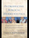Introducing Biblical Hermeneutics: A Comprehensive Framework for Hearing God in Scripture