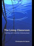 The Living Classroom: Teaching and Collective Consciousness