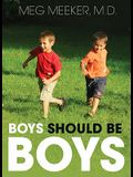 Boys Should Be Boys: 7 Secrets to Raising Healthy Sons [With Earbuds]