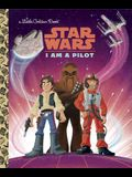 I Am a Pilot (Star Wars) (Little Golden Book)