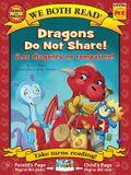 Dragons Do Not Share!-Los Dragones No Comparten!