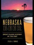 Nebraska Beer: Great Plains History by the Pint