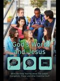 God's Word and Jesus: What the Bible Teaches about the Gospel, Evangelism, Prayer and Other Essential Stuff