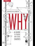 Why: A Guide to Finding and Using Causes