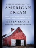 Reprogramming the American Dream: From Rural America to Silicon Valley--Making AI Serve Us All