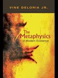Metaphysics of Modern Existence