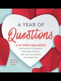 A Year of Questions: A 52-Week Q&A Book for Couples to Complete Together, Connect, and Have Meaningful Conversations