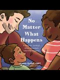 No Matter What Happens: A Story for Children When Secondary Infertility Happens