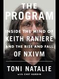 The Program: Inside the Mind of Keith Raniere and the Rise and Fall of Nxivm