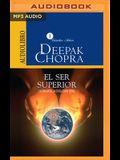 El Ser Superior (Narración En Castellano): La Magia de la Evolución Total