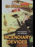 Incendiary Devices: Investigation and Analysis