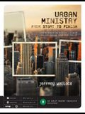 Urban Ministry from Start to Finish: How to Develop and Maintain a Balanced and Life-Changing Urban Youth Ministry [With CDROM]