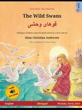 The Wild Swans - قوهای وحشی (English - Persian, Farsi, Dari): Bilingual children's book based on