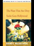 The Plant That Ate Dirty Socks Goes Hollywood