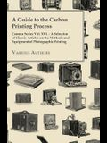 A Guide to the Carbon Printing Process - Camera Series Vol. XVI. - A Selection of Classic Articles on the Methods and Equipment of Photographic Prin