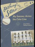 Pitching for the Stars: My Seasons Across the Color Line