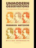 Unmodern Observations (Unzeitgemässe Betrachtungen)